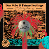 Dan Solo And Future Feelings I Feel Nothing Original Mix Mp3