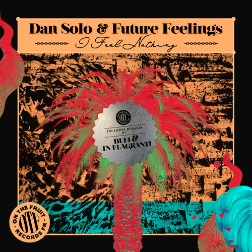 Dan Solo & Future Feelings - I Feel Nothing (Bufi remix)