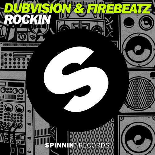 Dubvision & Firebeatz - Rockin (Original Mix)