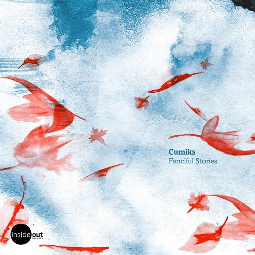 Cumiks - Fanciful Stories (Stevie R & Ian Mckenzie Remix) Preview