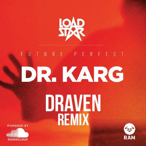 Loadstar - Dr Karg (Draven Remix)