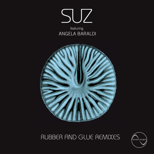 SUZ - RUBBER AND GLUE REMIXES
