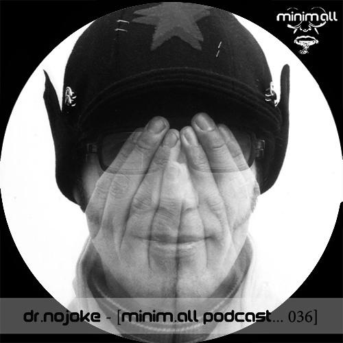 Dr.Nojoke -  [minim.all podcast... 036]
