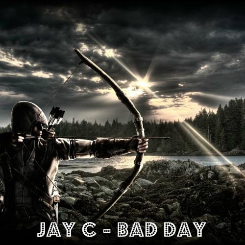 Jay C - Bad Day (Original Mix)