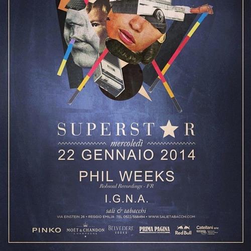 Phil Weeks @ Superstar - Sali & Tabbachi / Reggio Emilia Part1 (22.01.2014)