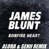 Bonfire Heart (Alora & Senii Remix)