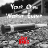 YOUR OWN WORST ENEMY / GEFF BORG