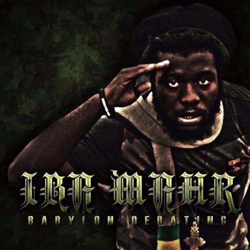 Iba Mahr - Babylon Debating [Born Rollin Music 2014]