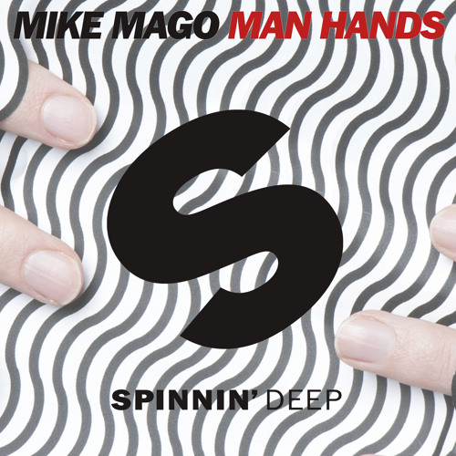 Mike Mago - Man Hands (Preview)