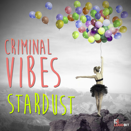 Criminal Vibes - Stardust (club Mix) Preview