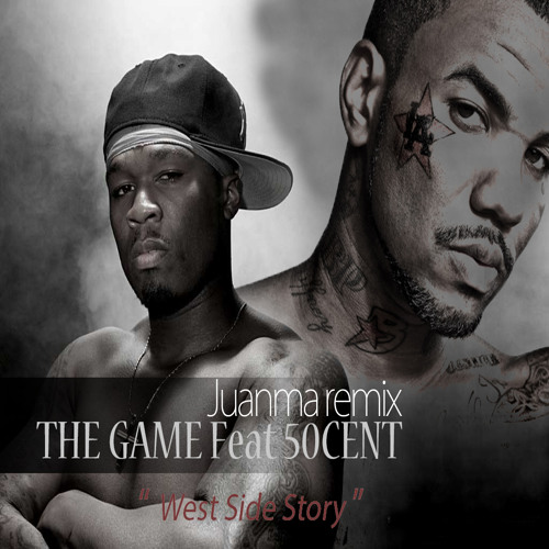 The Game -West Side Story Feat 50 Cent ( JuanMaRemix)