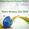 Suno Gaur Se Duniya Walo -(Hindustani) - Dj Aslam
