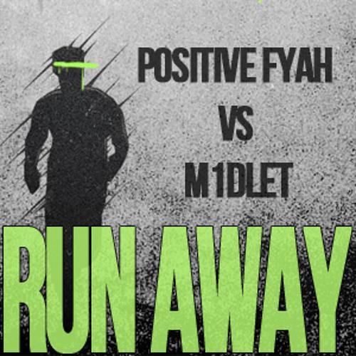 Positive Fyah vs m1dlet - Run Away