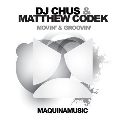 DJ Chus & Matthew Codek - Movin' & Groovin (Valentin Voughan Remix)