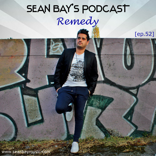 Sean Bay's Podcast - REMEDY (Ep. 52)