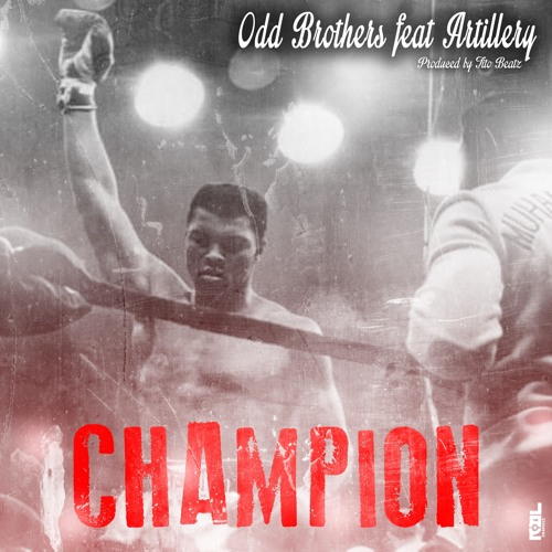 Odd Brothers (FlashCash, YoungOne, Lyte & One Day) Feat. Artillery - Champion
