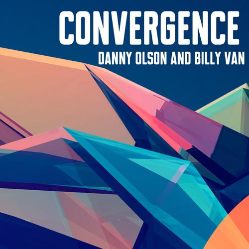 Danny Olson & Billy Van - Convergence [EXCLUSIVE PREMIERE]