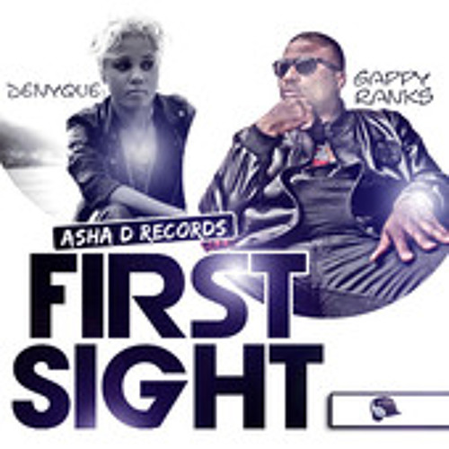 FIRST SIGHT - GAPPY RANKS and DENYQUE