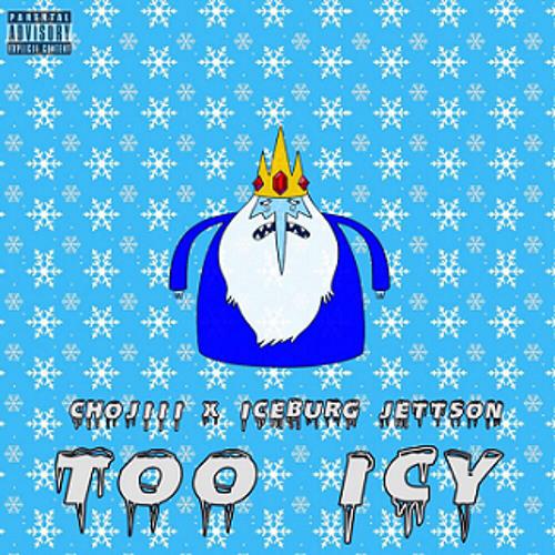 (3rdiiiWhop) Chojiii x Iceburg Jettson-Too Icy