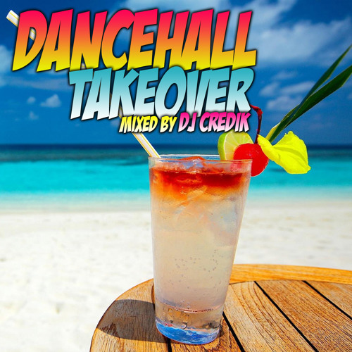 Dancehall Takeover Mixed By Dj Credik