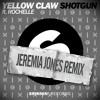 YELLOW CLAW - SHOTGUN (JEREMIA JONES REMIX) [FREE DOWNLOAD]