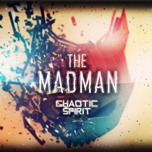 The Madman by Chaotic Spirit