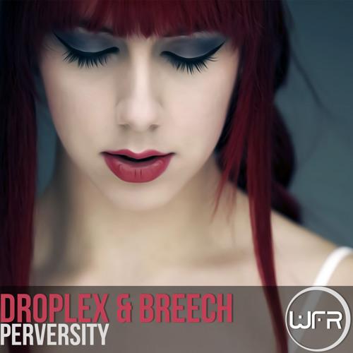Droplex & Breech - Perversity (Original Mix)