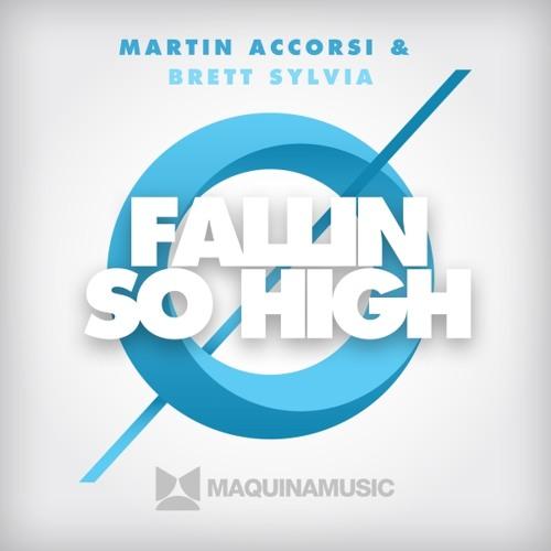 Martin Accorsi & Brett Sylvia - Fallin (Sc Edit)- Maquina Music