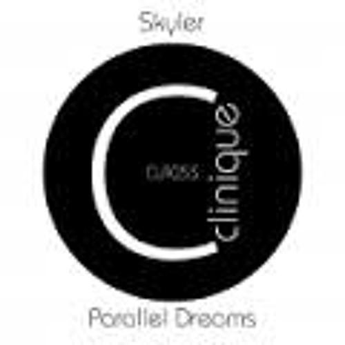Skyler - Parallel Dreams EP - CLIP - *OUT NOW - Clinique Recordings*