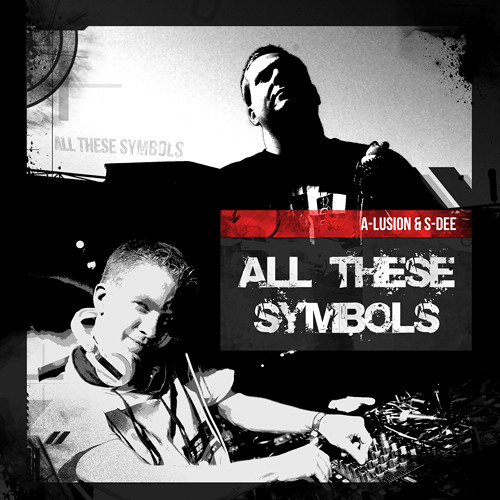 A-lusion & S-Dee - All These Symbols (Preview)