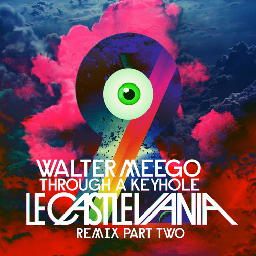 Walter Meego - Through A Keyhole (Le Castle Vania Remix) Prt2 *FREE DOWNLOAD*