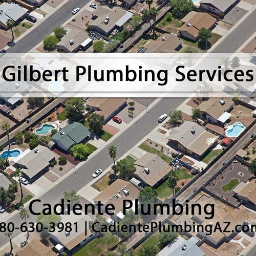 Gilbert Plumbing Services By Cadiente Plumbing
