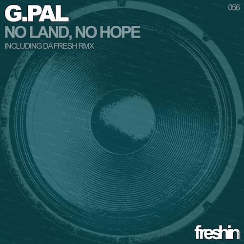 G.Pal - No Land, No Hope (Da Fresh rmx) (Freshin Records)