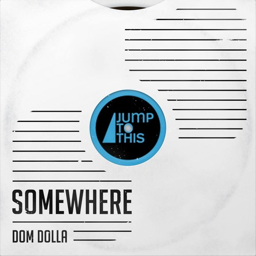 Dom Dolla - Somewhere [FREE DOWNLOAD]