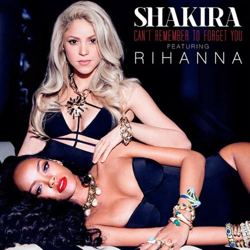 Can't Remember Forget You - Rihanna ft Shakira