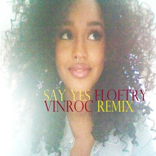 Say Yes-Floetry Vinroc Remix