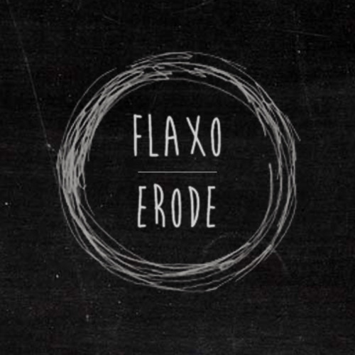 Flaxo - Erode [FREE DOWNLOAD]