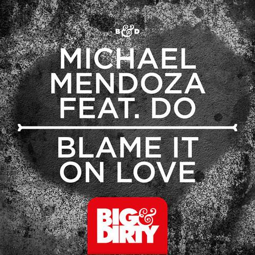 Michael Mendoza Feat. Do - Blame It On Love