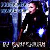 Janet Jackson - Feedback Remix (DJ FunkFusion Oil Can Dub)