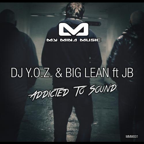 Addicted to Sound by DJ Y.O.Z. & Big Lean feat. JB