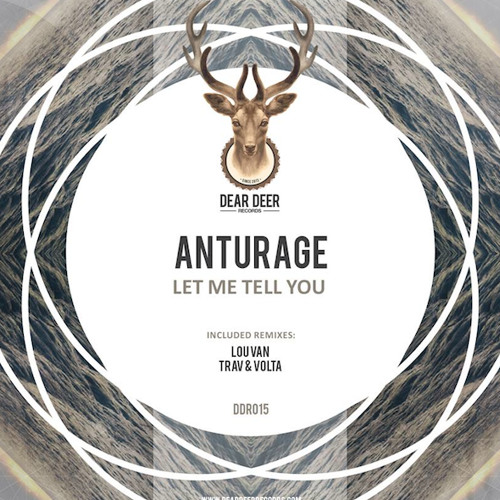 Anturage - Let Me Tell You (Lou Van Remix) // OUT NOW!