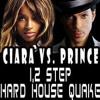 Ciara VS Prince - 12step - Hard House Quake (DJ FunkFusion Remix)