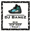 HIP HOP/TRAP MiX *2014 By.DJ BangZ