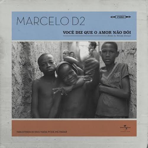 Você Diz Que O Amor Não Dói - Marcelo D2 - Nada Pode Me Parar