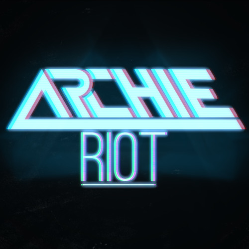 Archie - Riot (Original Mix)