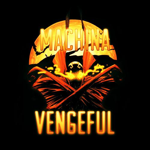 Machina - Vengeful (clip) [unsigned]