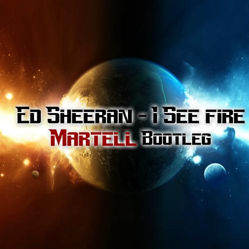Ed Sheeran - I See Fire (Martell Bootleg)