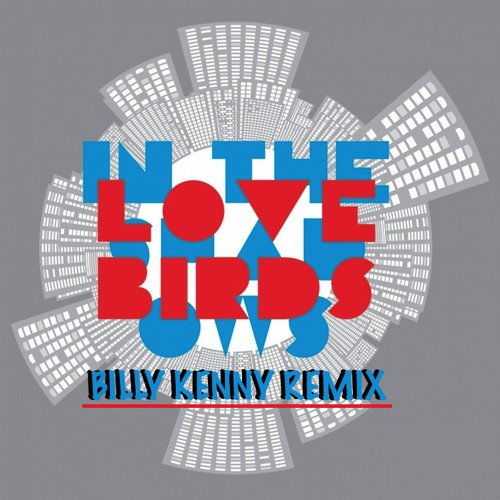 Lovebirds - In The Shadows (Billy Kenny Remix) **FREE DOWNLOAD**