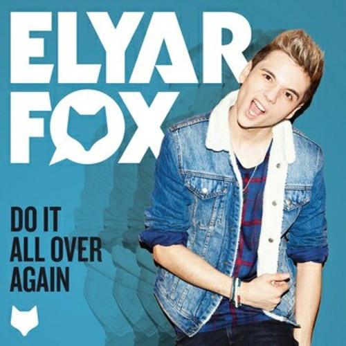 Elyar Fox - Do It All Over Again