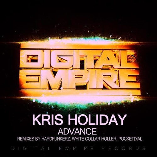 Kris Holiday - Advance (Hardfunkerz Remix) Out on Digital Empire Records!